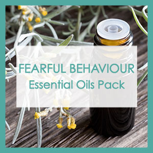 FEARFUL BEHAVIOUR ESSENTIAL OILS PACK
